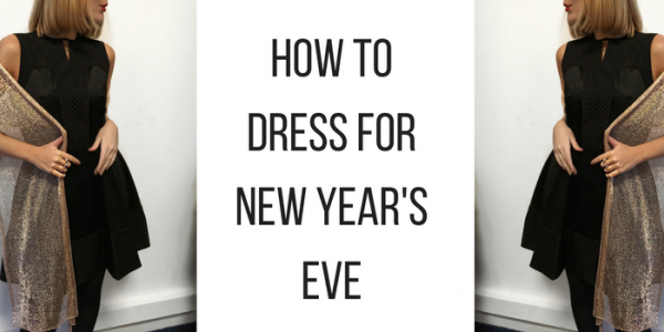 HOW TO DRESS FOR NEW YEAR'S EVE